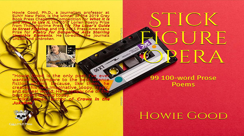"Howie Good's: ""Stick Figure Opera"""
