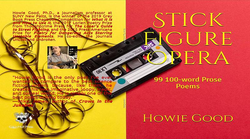 "Howie Good's: ""Stick Figure Opera"""