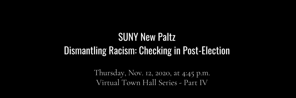 Dismantling Racism: SUNY New Paltz Town Hall