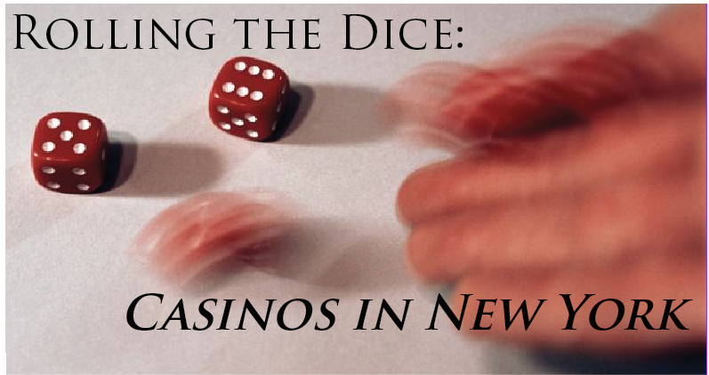 Rolling the Dice: Casinos in New York