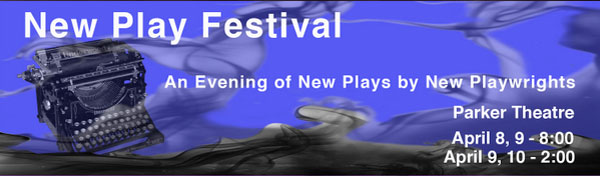 New Play Festival To Debut April 8